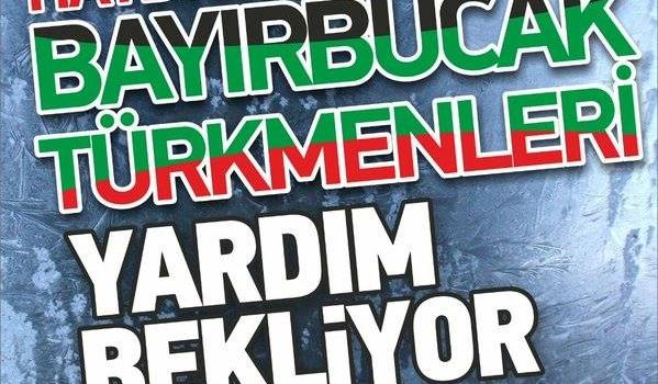 Haydi! Bayırbucak Türkmenleri Yardım Bekliyor