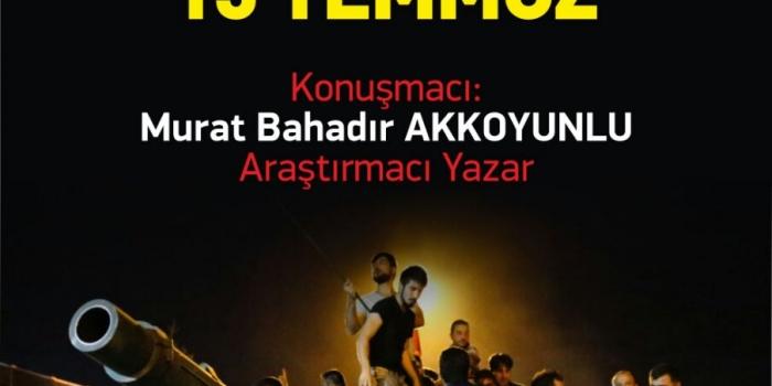 SİVİL DİRENİŞ MANİFESTOSU – 15 TEMMUZ  Konuşmacı: Murat Bahadır AKKOYUNLU