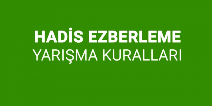 HADİS EZBERLEME YARIŞMASI KURALLARI